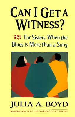 Click for more detail about Can I Get a Witness? by Julia A. Boyd
