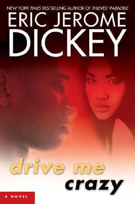 Click for more detail about Drive Me Crazy by Eric Jerome Dickey