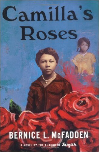 Click for more detail about Camilla's Roses by Bernice L. McFadden