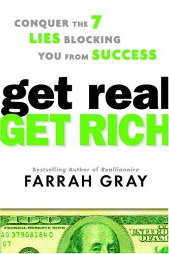 Click for more detail about Get Real, Get Rich: Conquer The 7 Lies Blocking You From Success by Farrah Gray