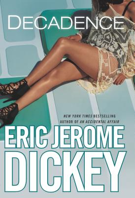 Click for more detail about Decadence by Eric Jerome Dickey