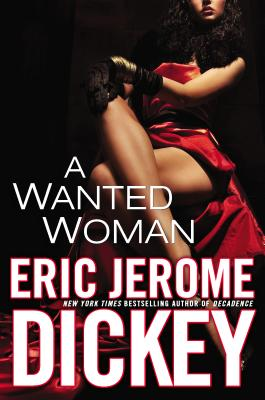 Click for more detail about A Wanted Woman by Eric Jerome Dickey