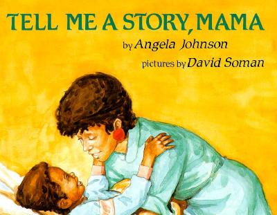 Click for more detail about Tell Me a Story Mama by Angela Johnson