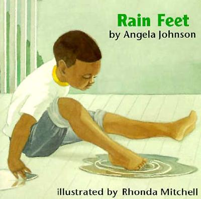 Click for more detail about Rain Feet by Angela Johnson