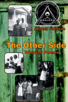 Click for more detail about The Other Side: Shorter Poems by Angela Johnson