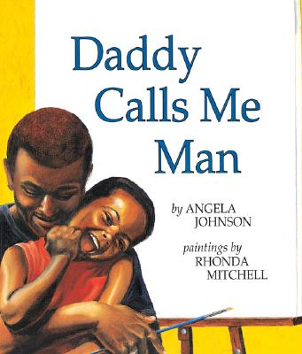 Click for more detail about Daddy Calls Me Man by Angela Johnson