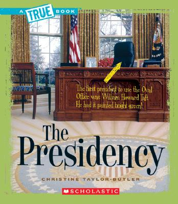 Click for more detail about The Presidency  by Christine Taylor Butler