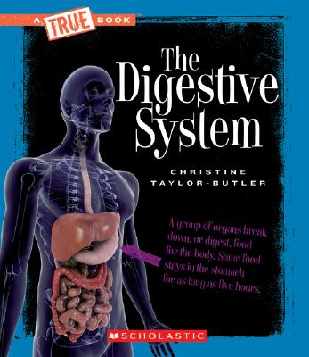 Click for more detail about The Digestive System  by Christine Taylor Butler