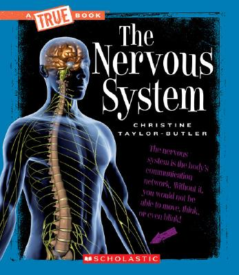 Click for more detail about The Nervous System  by Christine Taylor Butler