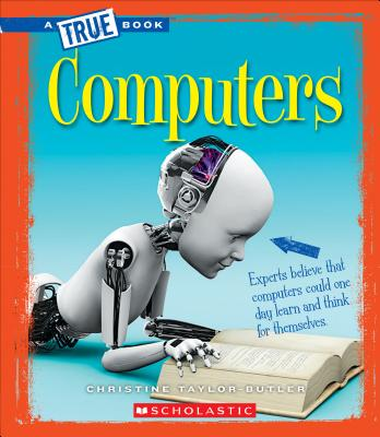 Click for more detail about Computers  by Christine Taylor Butler