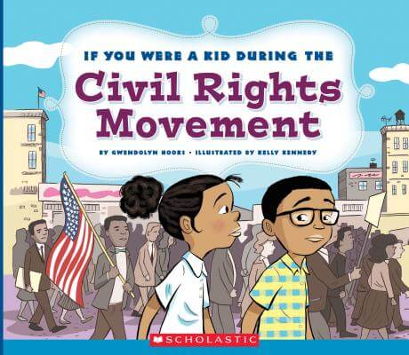 Click for more detail about If You Were a Kid During the Civil Rights Movement by Gwendolyn Hooks