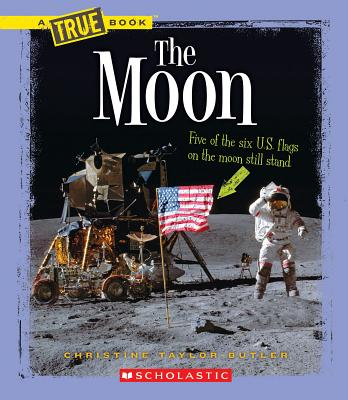 Click for more detail about The Moon (New True Books: Space (Paperback)) by Christine Taylor Butler