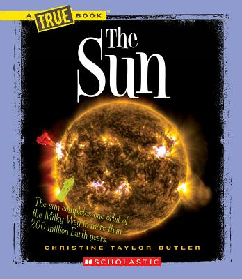 Click for more detail about The Sun (New True Books: Space (Paperback)) by Christine Taylor Butler