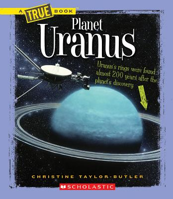 Click for more detail about Planet Uranus (New True Books: Space (Paperback)) by Christine Taylor Butler