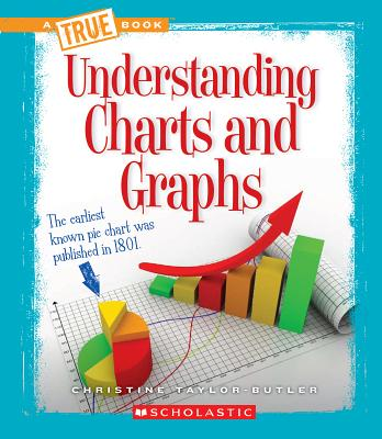 Click for more detail about Understanding Charts and Graphs (True Books: Information Literacy) by Christine Taylor Butler