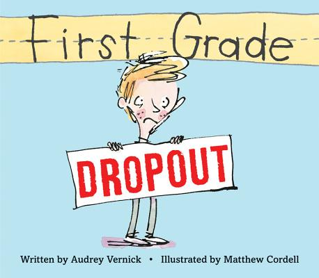Click for more detail about First Grade Dropout by Audrey Vernick