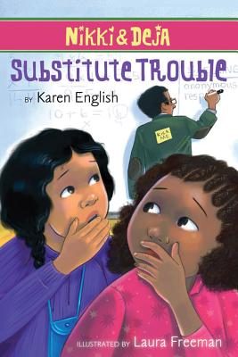 Click for more detail about Nikki and Deja: Substitute Trouble by Karen English