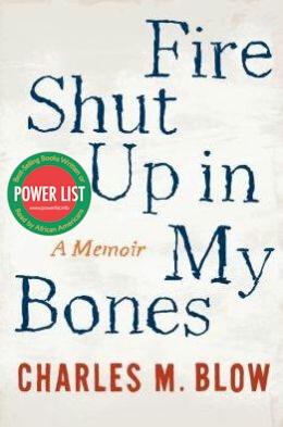 Click for more detail about Fire Shut Up In My Bones by Charles M. Blow