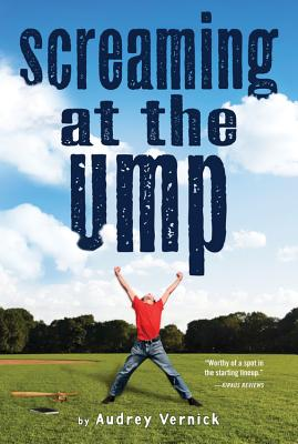 Click for more detail about Screaming at the Ump by Audrey Vernick