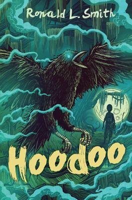 Click for more detail about Hoodoo by Ronald L. Smith