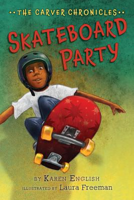 Click for more detail about Skateboard Party: The Carver Chronicles, Book Two by Karen English