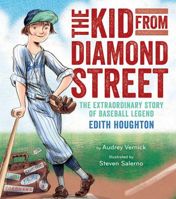 Click for more detail about The Kid from Diamond Street: The Extraordinary Story of Baseball Legend Edith Houghton by Audrey Vernick
