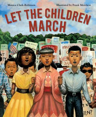 Click for more detail about Let the Children March by Monica Clark-Robinson