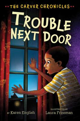 Click for more detail about Trouble Next Door: The Carver Chronicles, Book Four by Karen English