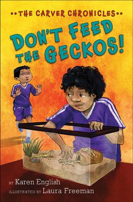 Click for more detail about Don't Feed the Geckos!: The Carver Chronicles, Book 3 by Karen English