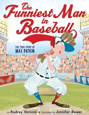 Click for more detail about The Funniest Man in Baseball: The True Story of Max Patkin by Audrey Vernick