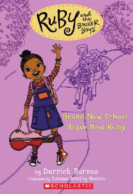 Click for more detail about Ruby and the Booker Boys #1: Brand New School, Brave New Ruby by Derrick Barnes