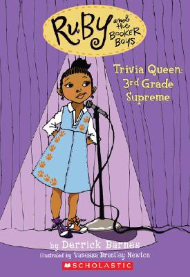Click for more detail about Ruby and the Booker Boys #2: Trivia Queen, 3rd Grade Supreme by Derrick Barnes