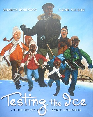Click for more detail about Testing the Ice: A True Story about Jackie Robinson: A True Story about Jackie Robinson by Sharon Robinson