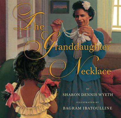 Click for more detail about The Granddaughter Necklace by Sharon Dennis Wyeth