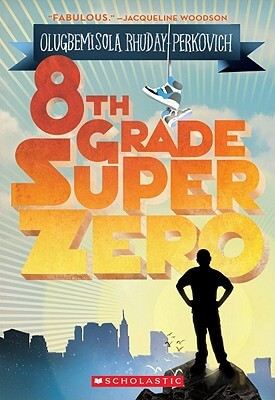 Click for more detail about Eighth-Grade Superzero by Olugbemisola Rhuday-Perkovich