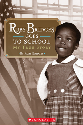 Click for more detail about Scholastic Reader Level 2: Ruby Bridges Goes to School: My True Story: My True Story by Ruby Bridges
