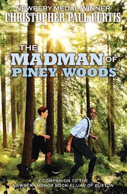 Click for more detail about The Madman of Piney Woods by Christopher Paul Curtis