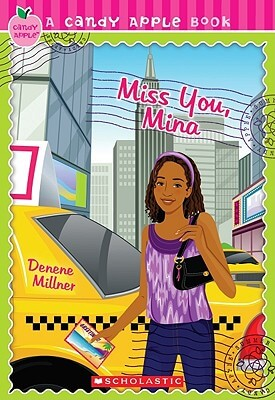 Click for more detail about Candy Apple #27: Miss You, Mina by Denene Millner
