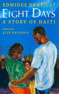 Book Cover Eight Days: A Story Of Haiti by Edwidge Danticat