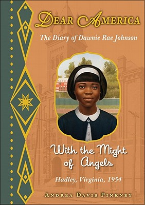Click for more detail about Dear America: With The Might Of Angels by Andrea Davis Pinkney