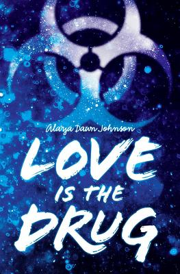 Click for more detail about Love Is the Drug by Alaya Dawn Johnson