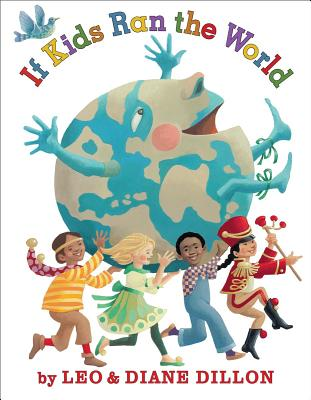 Book Cover If Kids Ran the World by Leo & Diane Dillon