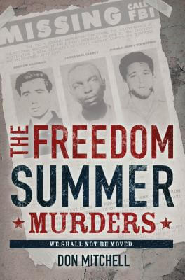 Click for more detail about The Freedom Summer Murders by Don Mitchell