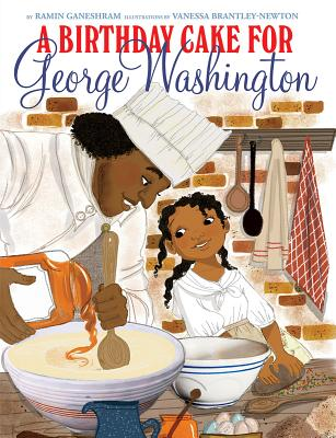 Click for more detail about A Birthday Cake for George Washington by Ramin Ganeshram