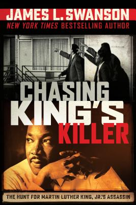Click for more detail about Chasing King's Killer: The Hunt for Martin Luther King, Jr.'s Assassin: The Hunt for Martin Luther King, Jr.'s Assassin