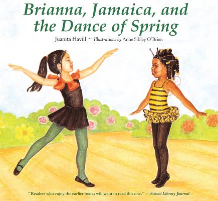 Click for more detail about Brianna, Jamaica, and the Dance of Spring by Juanita Havill