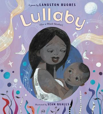 Click for more detail about Lullaby: For a Black Mother by Langston Hughes