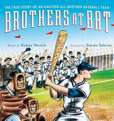 Click for more detail about Brothers at Bat: The True Story of an Amazing All-Brother Baseball Team by Audrey Vernick