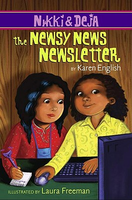 Click for more detail about Nikki and Deja: The Newsy News Newsletter: Nikki and Deja, Book Three by Karen English