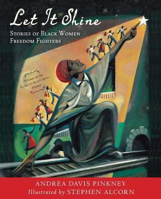 Click for a larger image of Let It Shine: Stories of Black Women Freedom Fighters